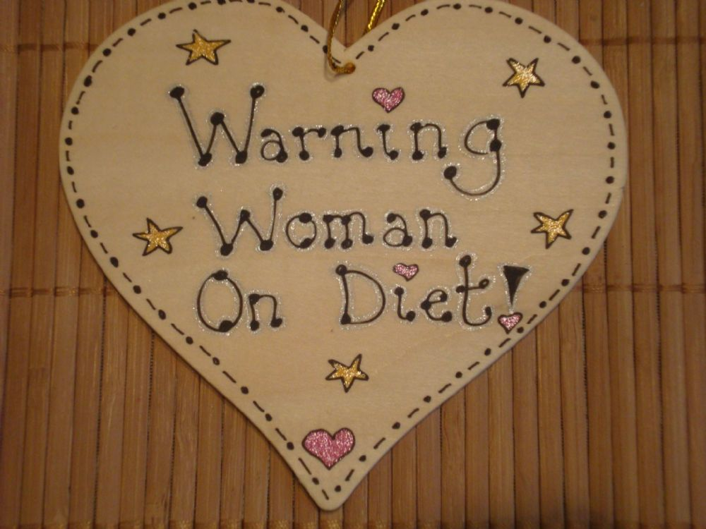SALE** was £3.99 Warning Woman On Diet! Humorous Wooden Heart Sign Unique Handmade Plaque Ready To Despatch OOAK